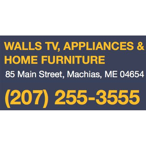 walls tv appliances home furniture machias me