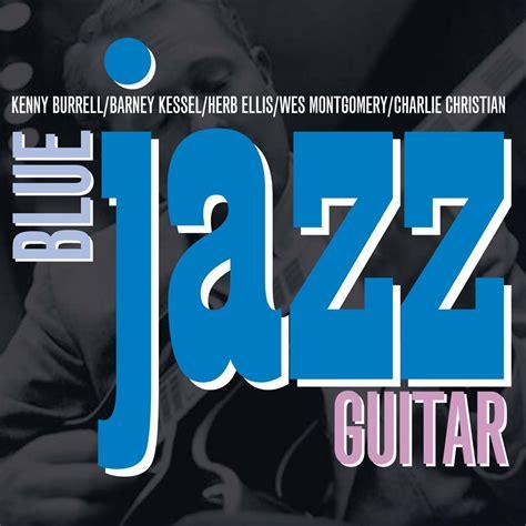 blue jazz song various artists blue jazz guitar not now
