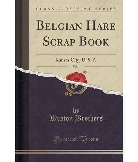 kansas bill classic reprint books belgian hare scrap book vol 1 kansas city u s a