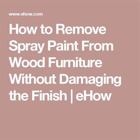 how to remove paint from upholstery 25 best ideas about spray paint wood on pinterest spray
