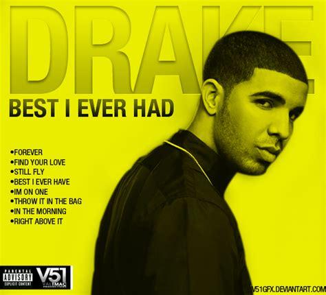 best i ever had drake best i ever had front by v51gfx on deviantart