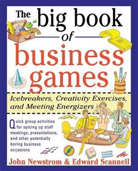 business text exercises books the big book of business icebreakers creativity