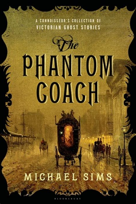 the ghosts of a collection of ghost stories from the capital books the phantom coach a connoisseur s collection of