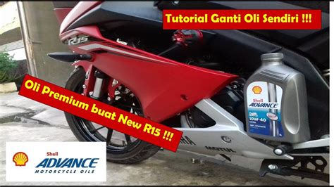 Oli Yamaha R15 4 cara ganti oli all new yamaha r15 v3 shell advance ultra brooo