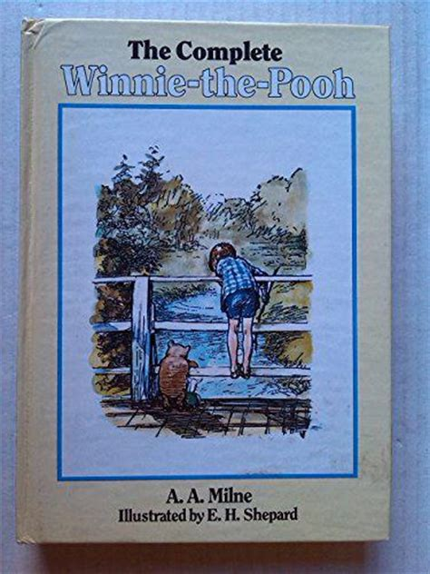 the extraordinary of a a milne books the complete winnie the pooh a a milne hardcover book