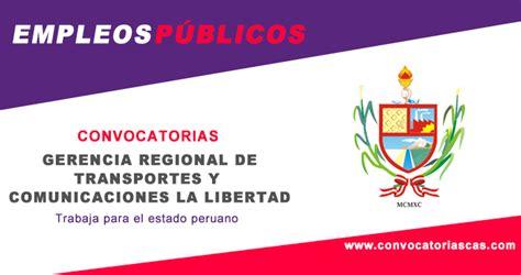 convocatoria cas gobierno regional de arequipa convocatoria gerencia transportes la libertad 2018