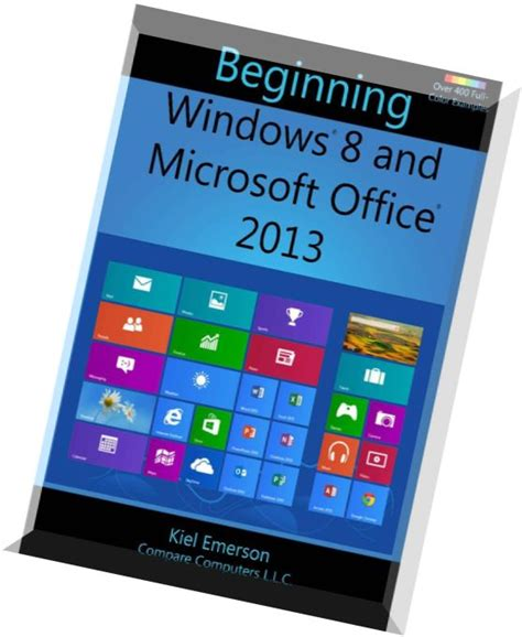 Microsoft Office Windows 8 beginning windows 8 and microsoft office 2013