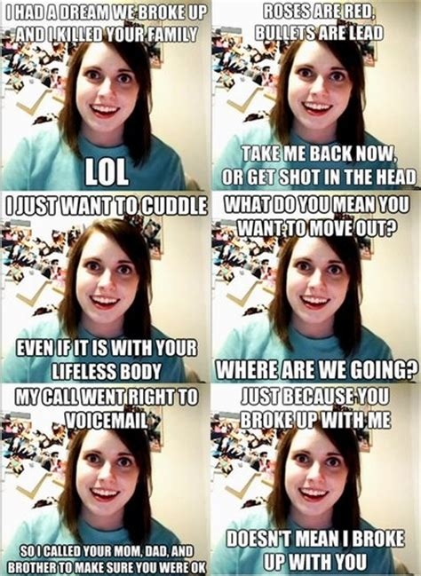 Overly Obsessed Girlfriend Meme - 17 best images about overly attached on pinterest