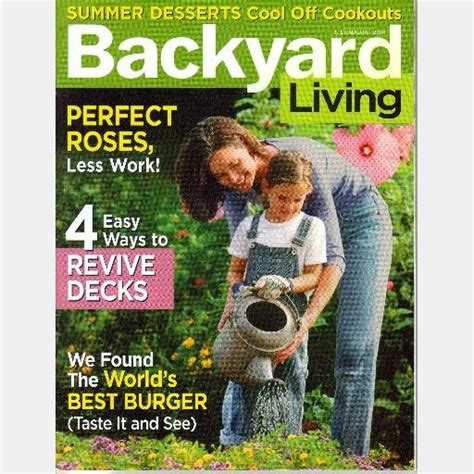 backyard living july august 2004 magazine back issue