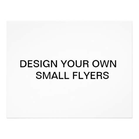 Design Your Own by Design Your Own Small Flyers Zazzle