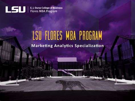 Marketing Analytics Mba Programs by Lsu Flores Mba Program Marketing Analytics Specialization
