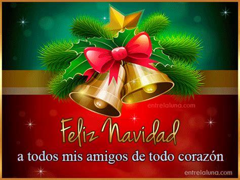 imagenes feliz navidad a todos mis amigos feliz navidad a todos mis amigos de todo coraz 243 n en