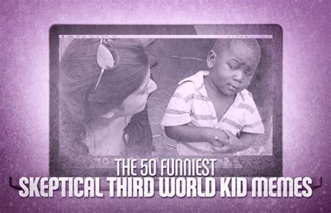 African Kid Meme Clean Water - the 50 funniest skeptical third world kid memes complex ca