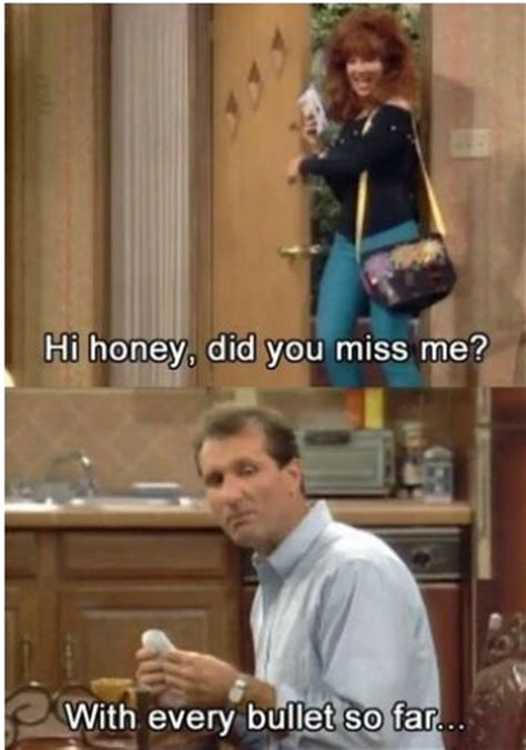 Funny Marriage Memes - al bundy greets peggy with as much love as he s got