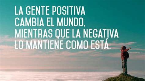 imagenes y frases muy positivas 102 frases positivas para ayudarte a ser feliz cada d 237 a