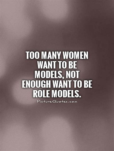 What Of Model Would You Want To Be by Model Quotes Model Sayings Model Picture Quotes