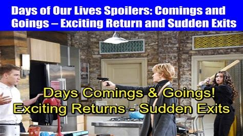 comings and goings days of our lives news days of our lives spoilers comings and goings exciting