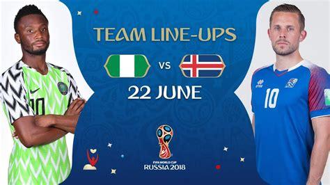 lineups nigeria v iceland match 24 2018 fifa world