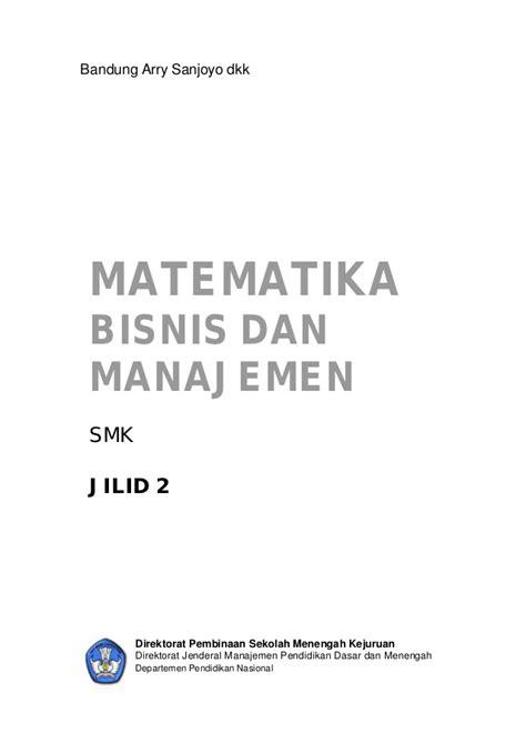 Matematika Ekonomi Dan Bisnis Jilid I 1 bse matematika bisnis dan manajemen 2
