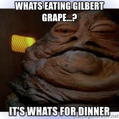 Whats For Dinner Meme - whats eating gilbert grape it s whats for dinner