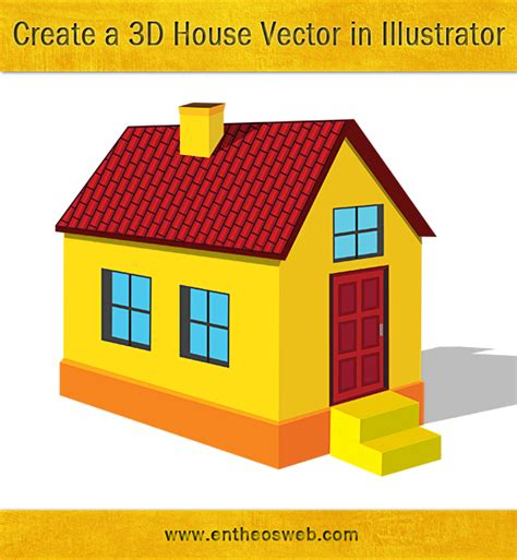 vector building tutorial learn how to create a 3d house vector in illustrator entheos
