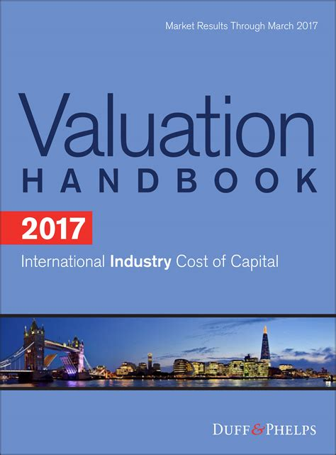 The Handbook Of Business Valuation And Intellectual Property Analysis 2017 valuation handbook international industry cost of