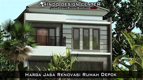 desain jasa renovasi rumah harga jasa renovasi rumah depok harga arsitek desain rumah
