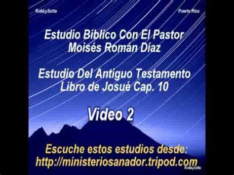 libro roman things to make libro de josu 233 cap 237 tulo 10 2 d 10 pastor mois 233 s rom 225 n d 237 az youtube