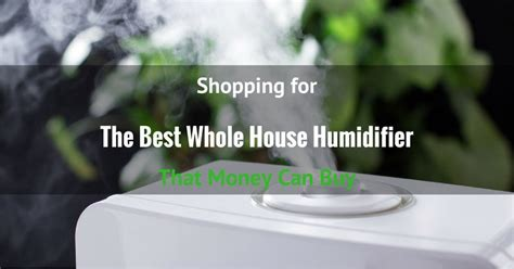 best whole house humidifier shopping for the best whole house humidifier that money can buy