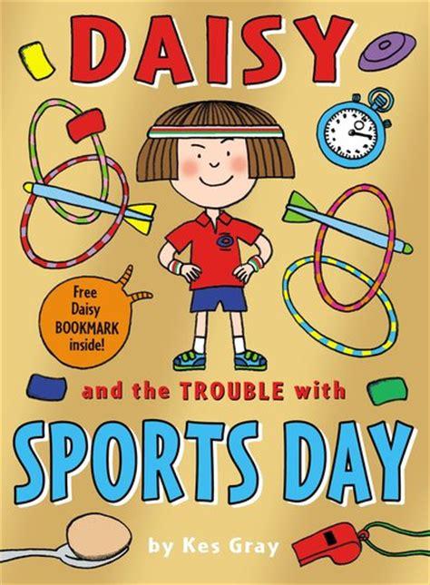 daisy and the trouble daisy and the trouble with sports day scholastic kids club