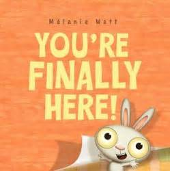 here it is books you re finally here by m 233 lanie watt reviews discussion
