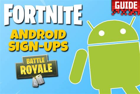 fortnite for tablet fortnite android mobile sign up play release date