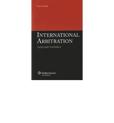 1422485528 arbitration cases and materials international arbitration cases and materials gary b