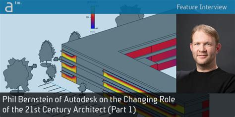 Architecture Design Data Bernstein Phil Bernstein Of Autodesk On The Changing Of The
