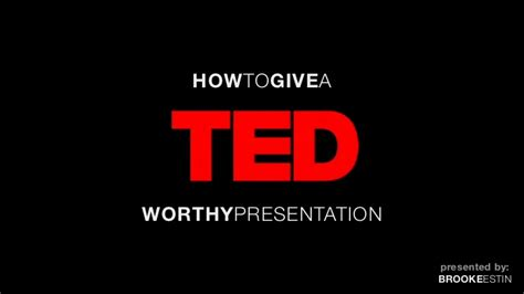 Ted Talk Presentation Template How To Give A Ted Worthy Presentation