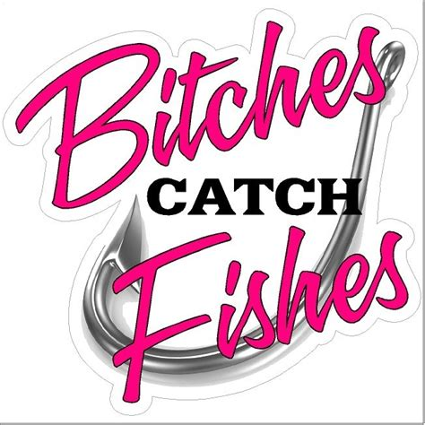 funny fishing boat decals bitches catch fishes funny fishing decal boat car truck