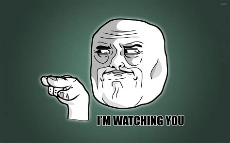 Watching You Meme - i m watching you wallpaper meme wallpapers 12277