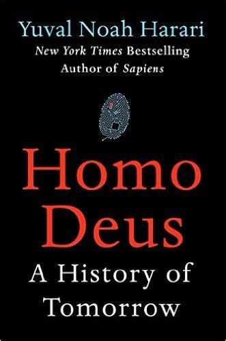 homo deus homo homo deus a brief history of tomorrow kurzweil