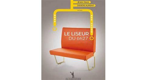 libro le liseur du 6h27 le liseur du 6h27 un ph 233 nom 232 ne avant l heure