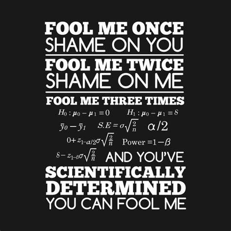 libro fool me once fool me once shame on you fool me twice shame on me fool me thrice and it s science shame
