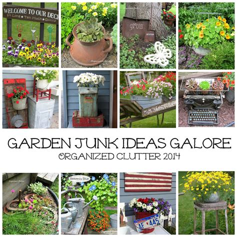 garden junk ideas galore 2014 up organized clutter