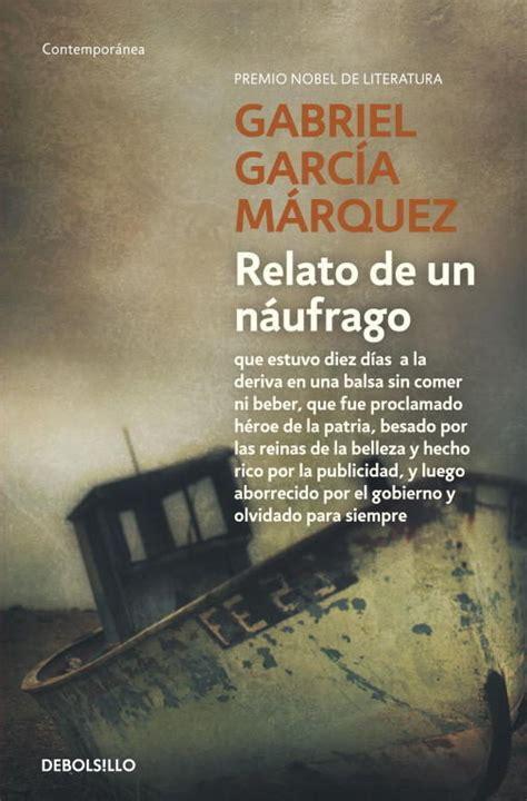 libro el relato vasco trotalibros blog de libros y literatura relato de un n 225 ufrago de gabriel garc 237 a m 225 rquez