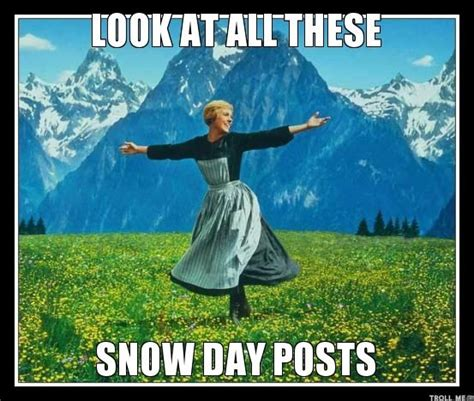 Snow Day Meme - 1000 images about snow days give me 5 on pinterest