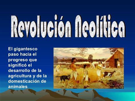 imagenes de la revolucion neolitica revoluci 243 n neolitica