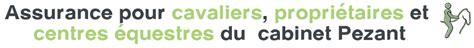 Cabinet Pezant by Assurance Et Mutuelle Chevaux Et Professionnels Du Cabinet