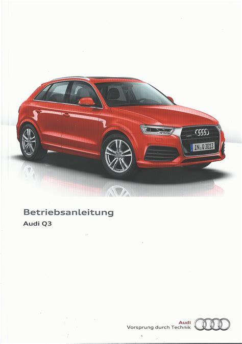 Bedienungsanleitung Audi by Audi Q3 8u Betriebsanleitung 2015 Bedienungsanleitung
