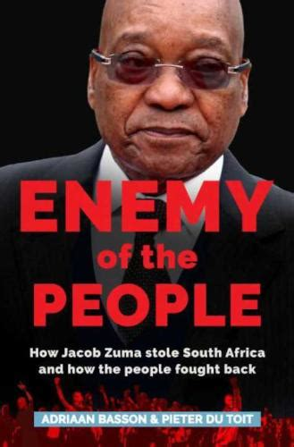 enemy of the how jacob zuma stole south africa