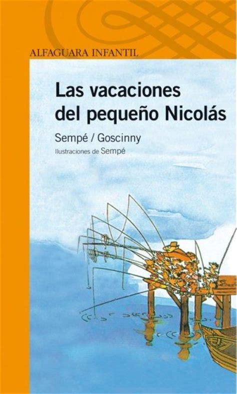 libro las vacaciones del mayor las vacaciones del peque 241 o nicol 225 s ren 233 goscinny