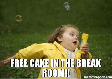 Free Meme Images - meme freee cake in the break room image picsmine