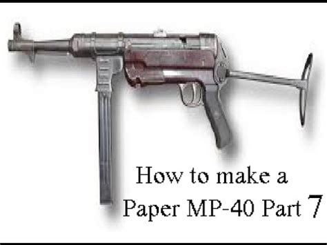 How To Make A Paper Smg - how to make a paper smg mp 40 part 7 last part